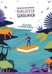 """Międzynarodowy Miesiąc Bibliotek Szkolnych 2016 - """"Książka to dopiero początek..."""""""